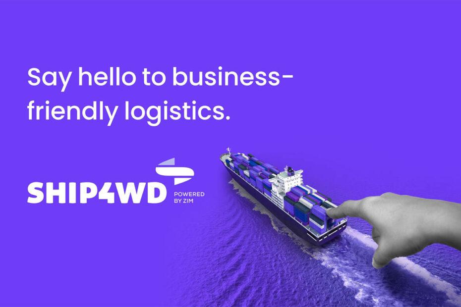 ZIM Establishes Ship4wd, A New Digital Freight Forwarding Company